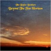 Beyond the Far Horizon di Taylor Brothers