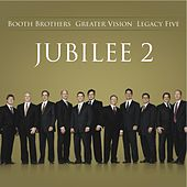 Jubilee Two by Greater Vision Booth Brothers