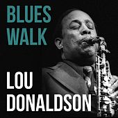 Blues Walk de Lou Donaldson