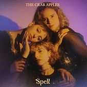 Spell by The Crab Apples