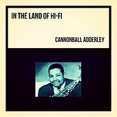 In the Land of Hi-Fi by Cannonball Adderley