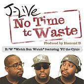 No Time To Waste by J-Live