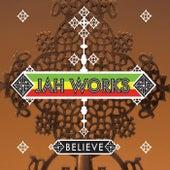 Believe de Jah Works