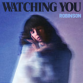 Watching You EP by Robinson