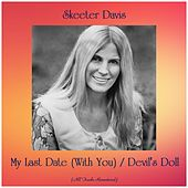 My Last Date (With You) / Devil's Doll (All Tracks Remastered) by Skeeter Davis