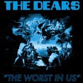 The Worst in Us de The Dears