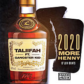2020 More Henny by Taliifah