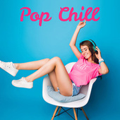 Pop Chill by Various Artists
