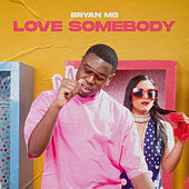 Love Somebody van Bryan Mg