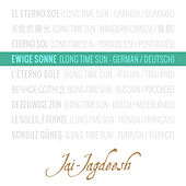 Ewige Sonne (Long Time Sun - German / Deutsch) de Jai-Jagdeesh
