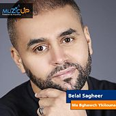 Ma Bghawch Ykilouna de Bilal Sghir