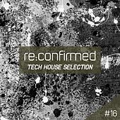 Re:Confirmed - Tech House Selection, Vol. 16 de Various Artists