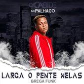 Larga o Pente Nelas (Brega Funk Mix) de DJ Cabide