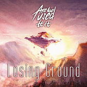 Losing Ground von Are We Used to It
