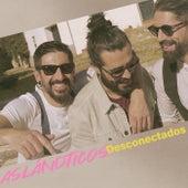 Desconectados by Los Aslándticos