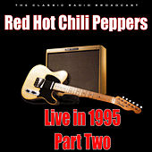 Live in 1995 - Part Two (Live) by Red Hot Chili Peppers