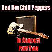 In Concert - Part Two (Live) di Red Hot Chili Peppers