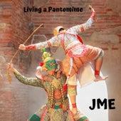 Living a Pantomime di JME
