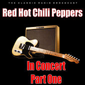 In Concert - Part One (Live) di Red Hot Chili Peppers