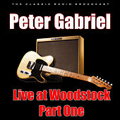 Live at Woodstock - Part One (Live) de Peter Gabriel