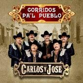 Corridos Pa'l Pueblo de Carlos y José