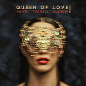 Queen Of Love (Remixes) by Xanti