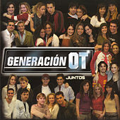 Generación OT Juntos (Operación Triunfo) by Various Artists