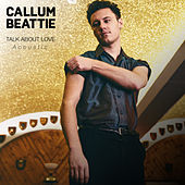 Talk About Love (Acoustic) de Callum Beattie