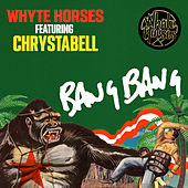 Bang Bang by Whyte Horses