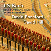 J.S. Bach: Six Trio Sonatas Arranged for Two Harpsichords by David Ponsford