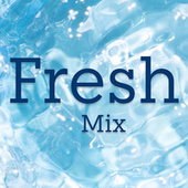 Fresh Mix by Various Artists