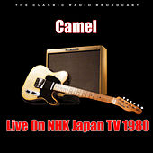 Live On NHK Japan TV 1980 (Live) van Camel