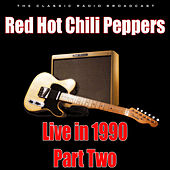 Live in 1990 - Part Two (Live) di Red Hot Chili Peppers