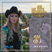 Así Me Este Muriendo de Silvia Mendivil