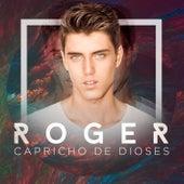 Capricho de Dioses von Roger