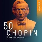 50 Chopin Treasures by Naïve di Grigory Sokolov, Janusz Olejniczak, Maria Pomianowska
