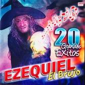 20 Grandes Exitos de Ezequiel El Brujo