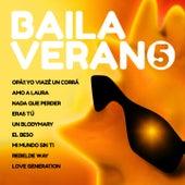 Baila Verano 5 by El Bola, Los Creators, K-Ribeans, Wall, Mc del Sur, Celeste, Boby Lesht, Tremendo Trasero, Tomato, Rocío, Amanda, Liam, Gabriella, Tito y Rosa, Hawai