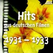 Hits aus deutschen Filmen 1931 - 1933 by Various Artists