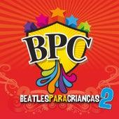 BPC 2 - A Bagunça Continua de BPC - Beatles Para Crianças