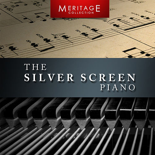 Meritage Piano: The Silver Screen Piano by Various Artists