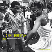 Wanted Afro Groove: From Diggers to Music Lovers de Various Artists
