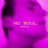No Soul by Nexus