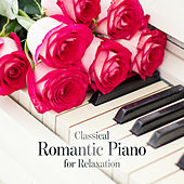 Classical Romantic Piano for Relaxation by Various Artists