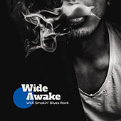 Wide Awake with Smokin' Blues Rock by Various Artists