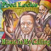 Music Is My Calling (Deluxe Edition) by Fred Locks
