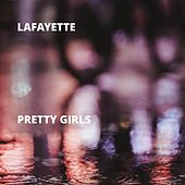 Pretty Girls by Lafayette