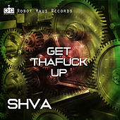 Get Thafuck Up de Shva