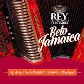 Rey de Mi Folclor Vallenato y Cumbia Colombiana de Beto Jamaica