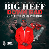 Down Bad (feat. YFL Kelvin, 55 Bagz & Yur Honor) by Big Heff
